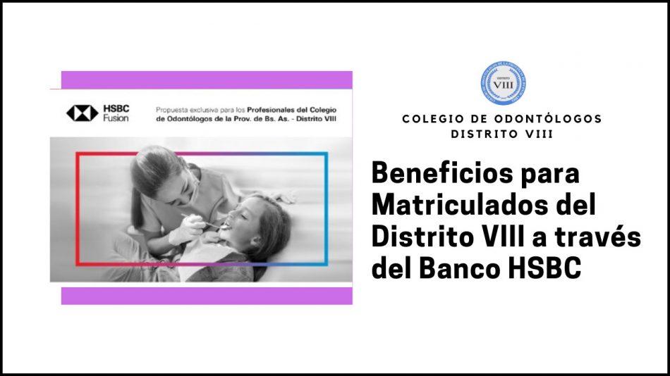Beneficios para Matriculados del Distrito VIII a través del Banco HSBC