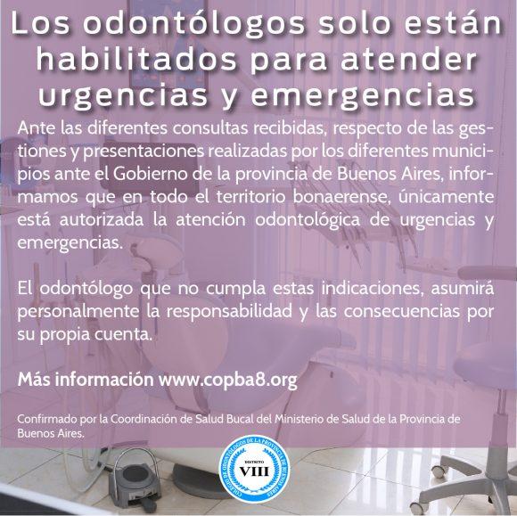Los odontólogos solo están habilitados para atender urgencias y emergencias.