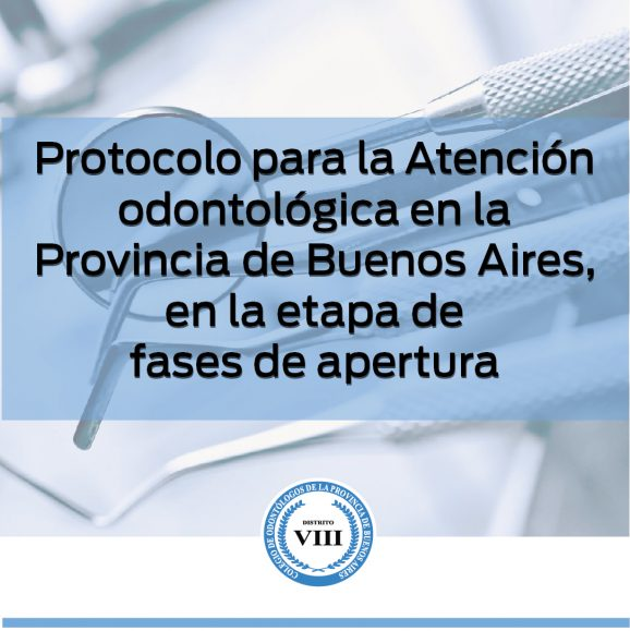 Protocolo para la Atención odontológica en la Provincia de Buenos Aires, en la etapa de fases de apertura